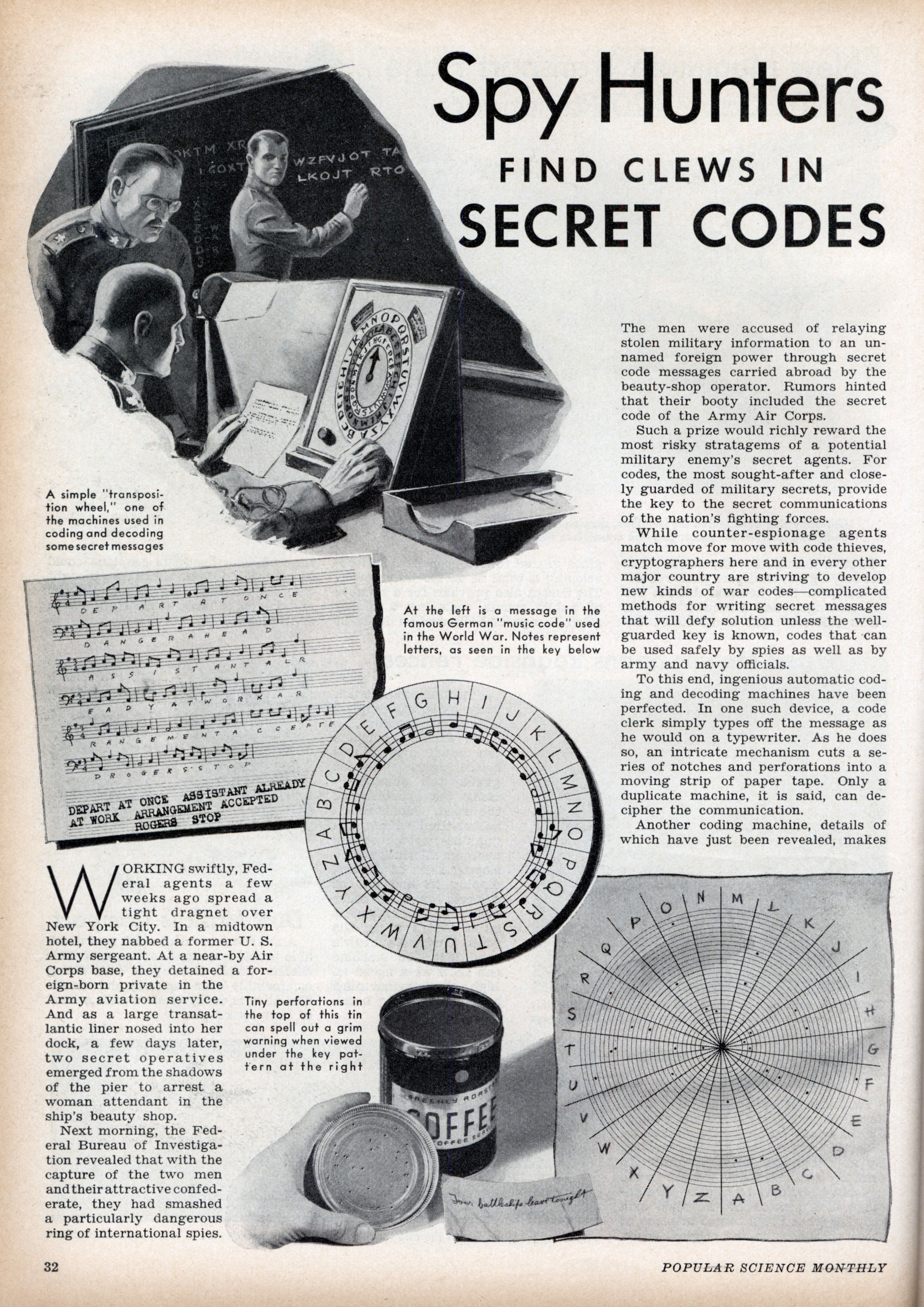 Break the Code Codes have been used throughout history whenever people wanted to keep messages private. In American history, George Washington sent coded messages to his agents, and the Culper Spy ring used codes to communicate with each other.
